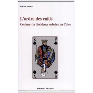 lordre-des-caids-conjurer-la-dissidence-urbaine-au-caire